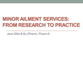 Jane Gillis B.Sc.(Pharm),  Pharm.D .