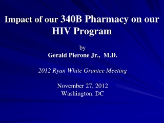 Impact of our  340B Pharmacy on our HIV Program