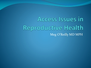 Access Issues in Reproductive Health