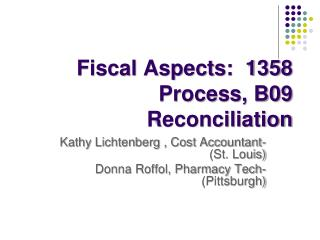 Fiscal Aspects:  1358 Process, B09 Reconciliation
