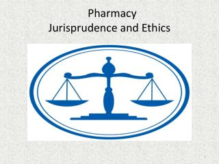 Pharmacy  Jurisprudence and Ethics