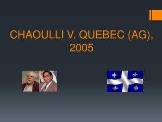 CHAOULLI V. QUEBEC (AG), 2005