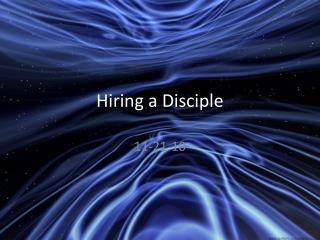 Hiring a Disciple