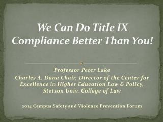 We Can Do Title IX Compliance Better Than You!