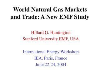World Natural Gas Markets and Trade: A New EMF Study