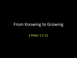 From Knowing to Growing