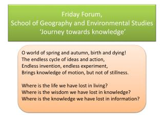 Friday Forum,  School of Geography and Environmental Studies  'Journey towards knowledge '