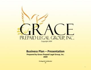 Business Plan – Presentation Prepared by Grace Prepaid Legal Group, Inc. 2009 Privileged & Confidential v2