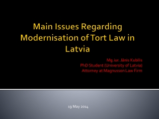 Main Issues Regarding Modernisation of Tort Law in Latvia