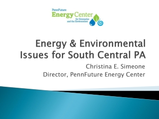 Energy & Environmental Issues for South Central PA