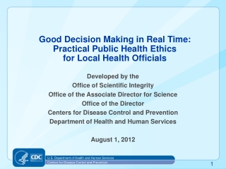 Good  Decision Making in Real Time:   Practical Public Health Ethics  for Local Health  Officials