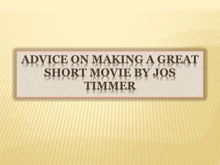 Advice on Making a Great Short Movie by Jos Timmer