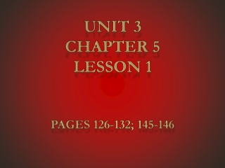 Unit 3 Chapter 5 Lesson 1 Pages 126-132; 145-146