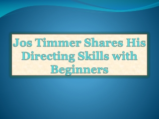 Jos Timmer Shares His Directing Skills with Beginners