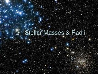 2 - Stellar Masses & Radii