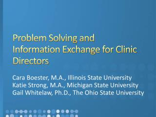 Problem Solving and Information Exchange for Clinic Directors