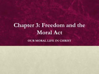 Chapter 3: Freedom and the Moral Act