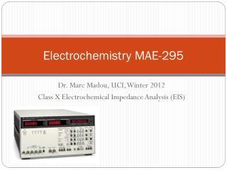 Electrochemistry MAE -295