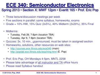 Three lecture/discussion meetings per week Five sections in parallel: same syllabus, homeworks, exams