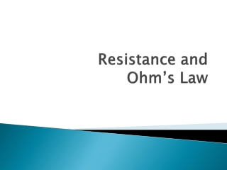 Resistance and  Ohm's Law