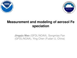 Measurement and modeling of aerosol Fe speciation