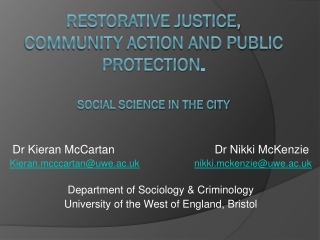 Restorative justice, community action and public protection . Social Science in The City