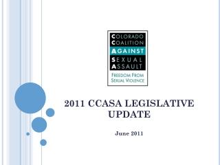 2011 CCASA LEGISLATIVE UPDATE