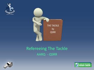 Refereeing The Tackle AARQ  - QSRR