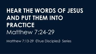 Hear the Words of Jesus and Put them into Practice