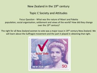 New Zealand in the 19 th  century Topic C Society and Attitudes  Focus Question - What was the nature of Maori and  Pak