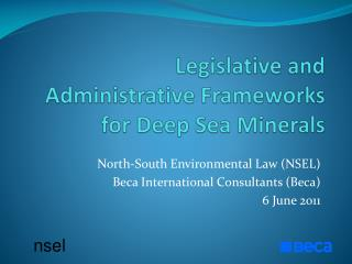 Legislative and Administrative Frameworks for Deep Sea Minerals