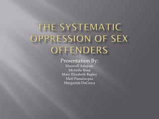 The Systematic Oppression of Sex Offenders