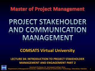 COMSATS Virtual University LECTURE 04: INTRODUCTION TO PROJECT STAKEHOLDER MANAGEMENT AND ENGAGEMENT PART 2