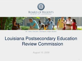 Louisiana Postsecondary  Education Review Commission August 10, 2009