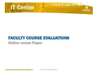 FACULTY COURSE EVALUATIONS Online versus Paper