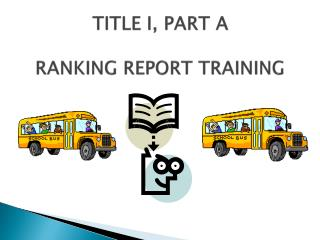 TITLE I, PART A RANKING REPORT TRAINING