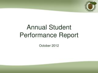 Annual Student Performance Report October 2012