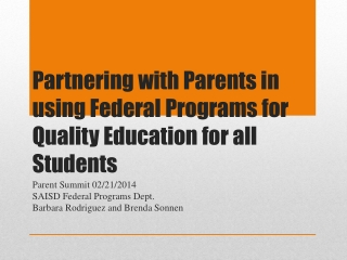 Partnering with Parents in using Federal Programs for Quality Education for all Students