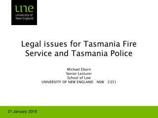 Legal issues for Tasmania Fire Service and Tasmania Police