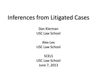 Inferences from Litigated Cases Dan Klerman USC Law School Alex Lee USC Law School SCELS USC Law School June 7, 2013