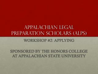 APPALACHIAN LEGAL PREPARATION SCHOLARS (ALPS)