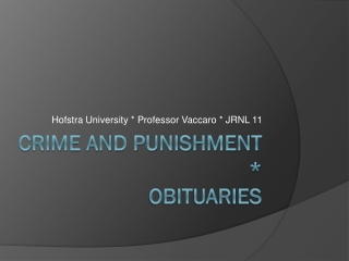 Crime and punishment * obituaries