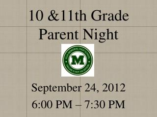 10 &11th Grade  Parent Night
