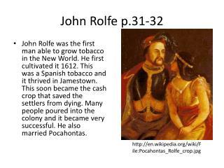 John Rolfe p.31-32