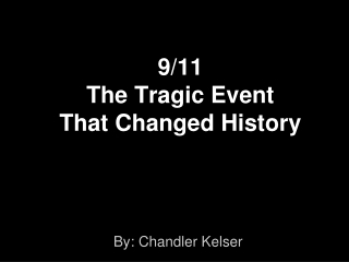 9/11 The Tragic Event  That Changed History