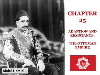 CHAPTER 25 ADAPTION  AND RESISTANCE:  THE  OTTOMAN  EMPIRE