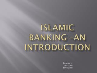 ISLAMIC BANKING –AN INTRODUCTION