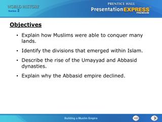 Explain how Muslims were able to conquer many lands. Identify the divisions that emerged within Islam. Describe the ris