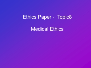 Ethics Paper -   Topic8 Medical  Ethics