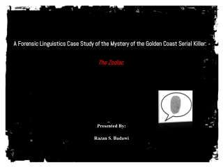 A Forensic  Linguistics  Case  Study  of the Mystery  of  the Golden Coast Serial Killer:  The Zodiac